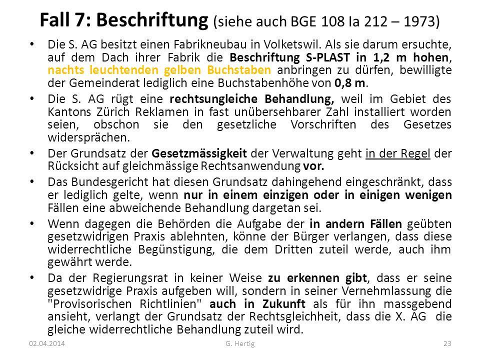 Fall 7: Beschriftung (siehe auch BGE 108 Ia 212 – 1973)