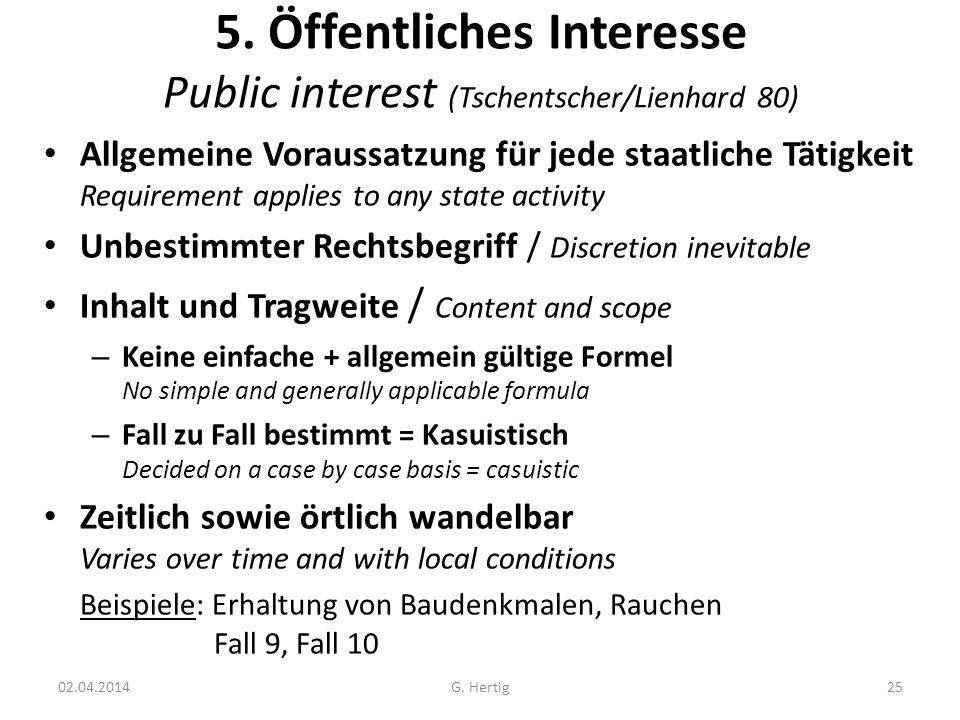 5. Öffentliches Interesse Public interest (Tschentscher/Lienhard 80)
