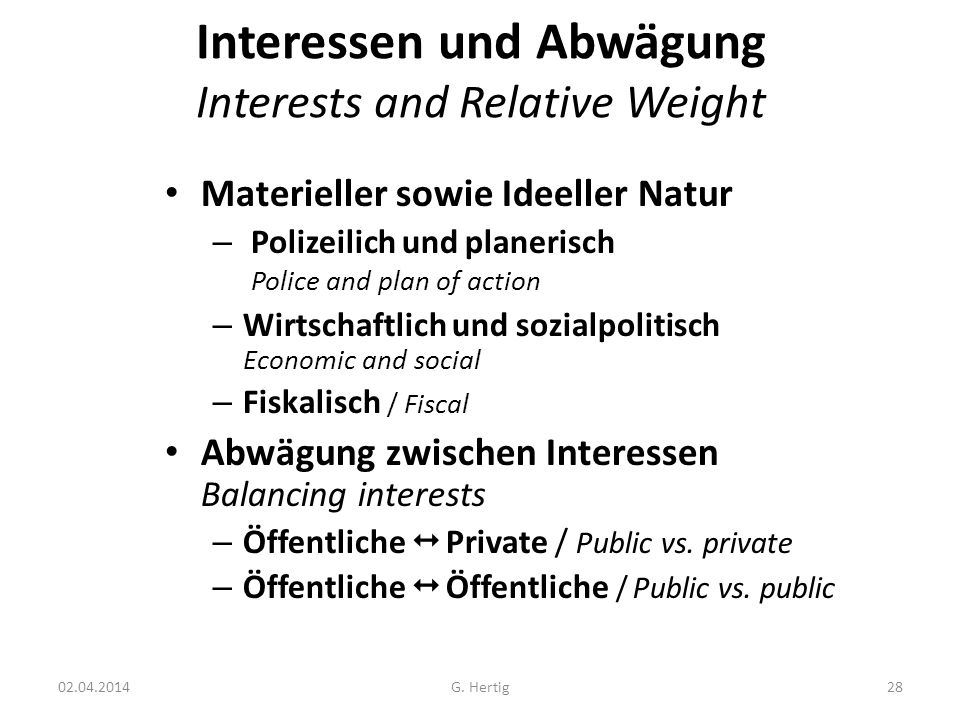Interessen und Abwägung Interests and Relative Weight