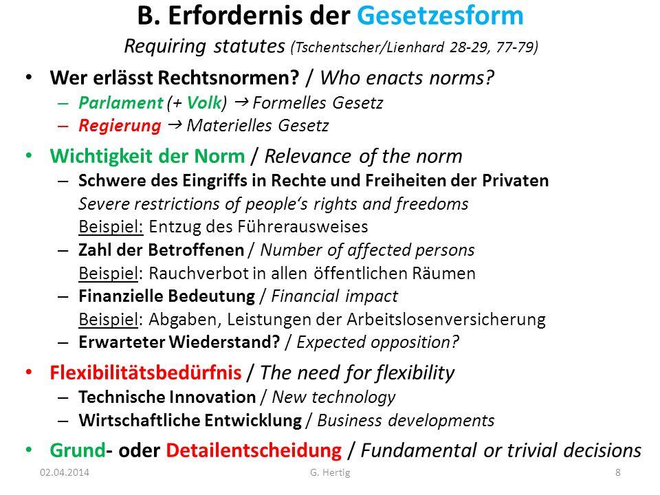 B. Erfordernis der Gesetzesform Requiring statutes (Tschentscher/Lienhard 28-29, 77-79)