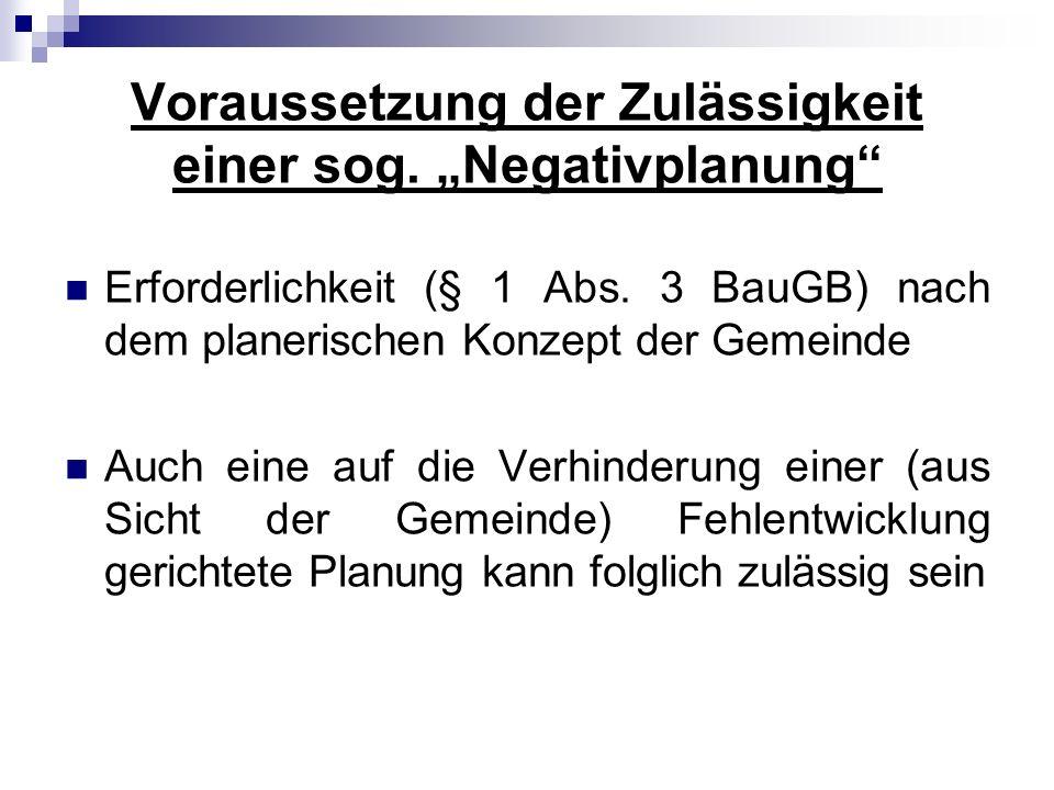 """Voraussetzung der Zulässigkeit einer sog. """"Negativplanung"""