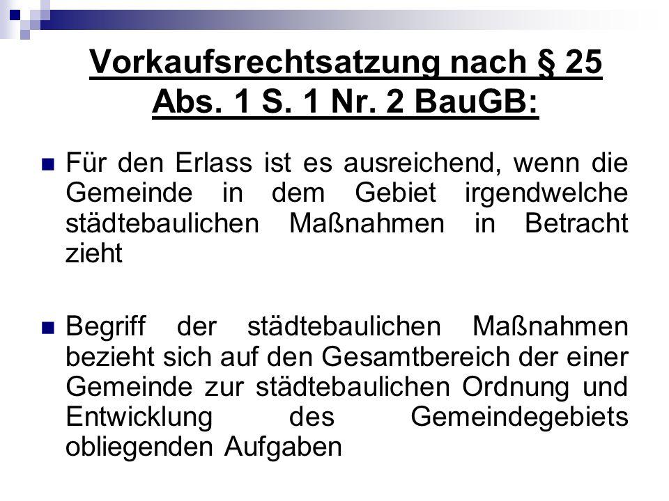 Vorkaufsrechtsatzung nach § 25 Abs. 1 S. 1 Nr. 2 BauGB: