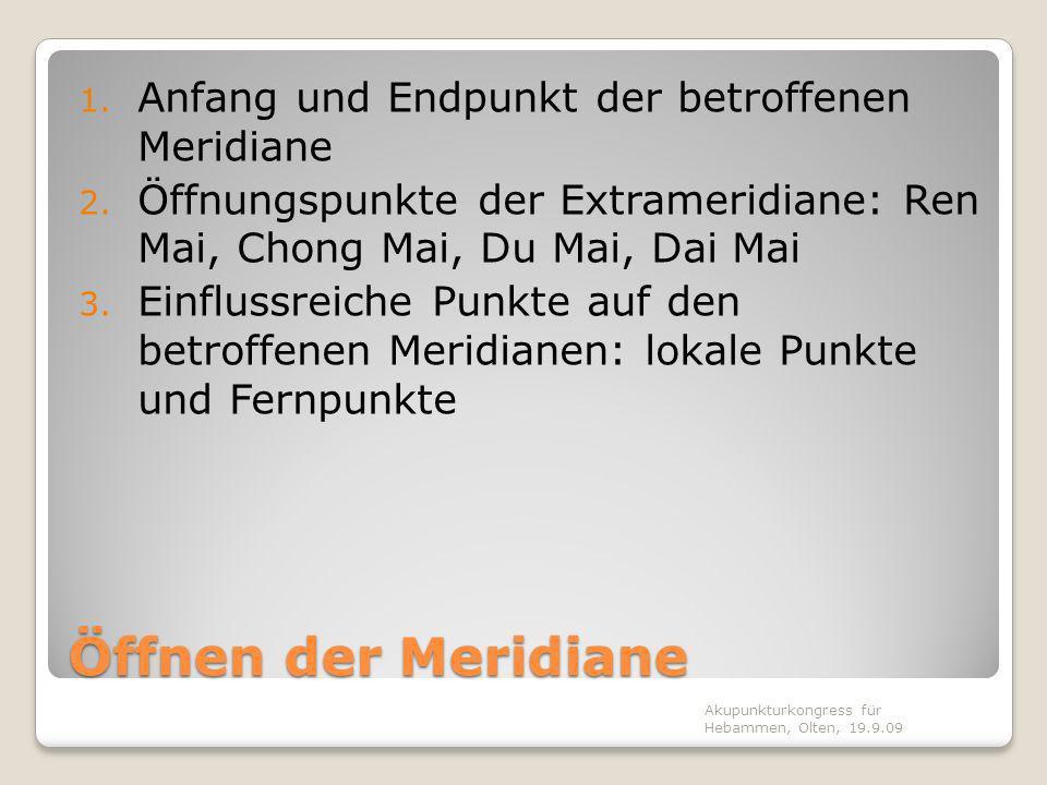 Öffnen der Meridiane Anfang und Endpunkt der betroffenen Meridiane