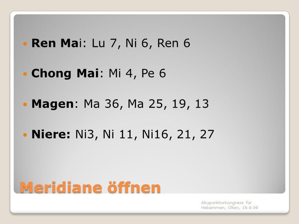 Meridiane öffnen Ren Mai: Lu 7, Ni 6, Ren 6 Chong Mai: Mi 4, Pe 6