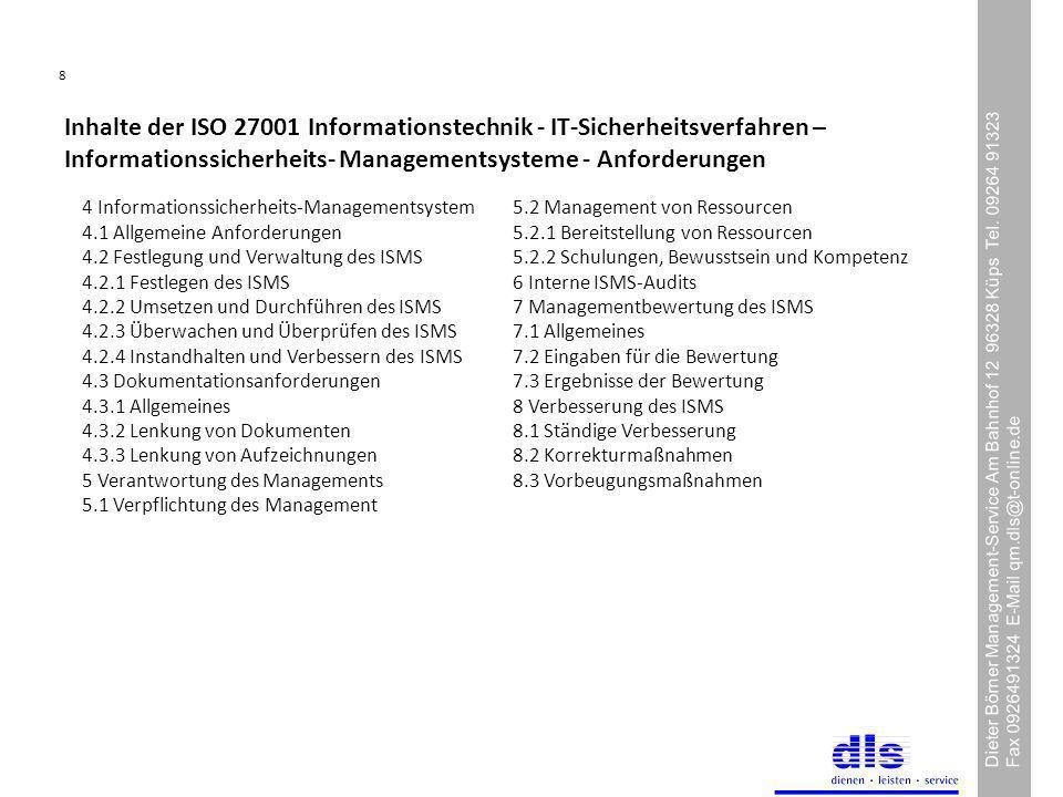 Inhalte der ISO 27001 Informationstechnik - IT-Sicherheitsverfahren – Informationssicherheits- Managementsysteme - Anforderungen