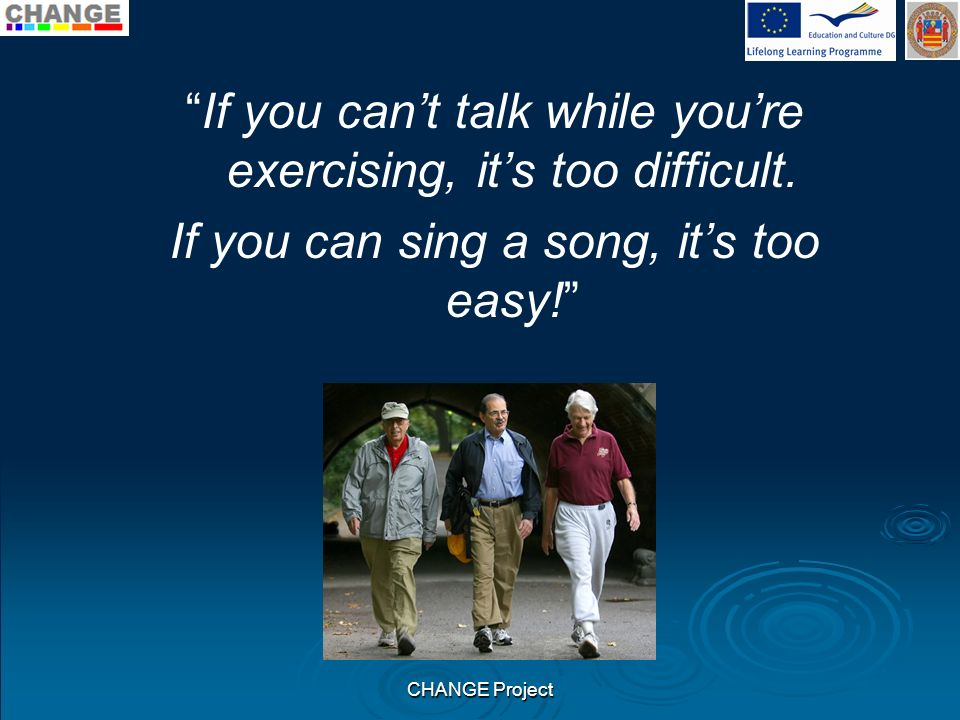 If you can't talk while you're exercising, it's too difficult