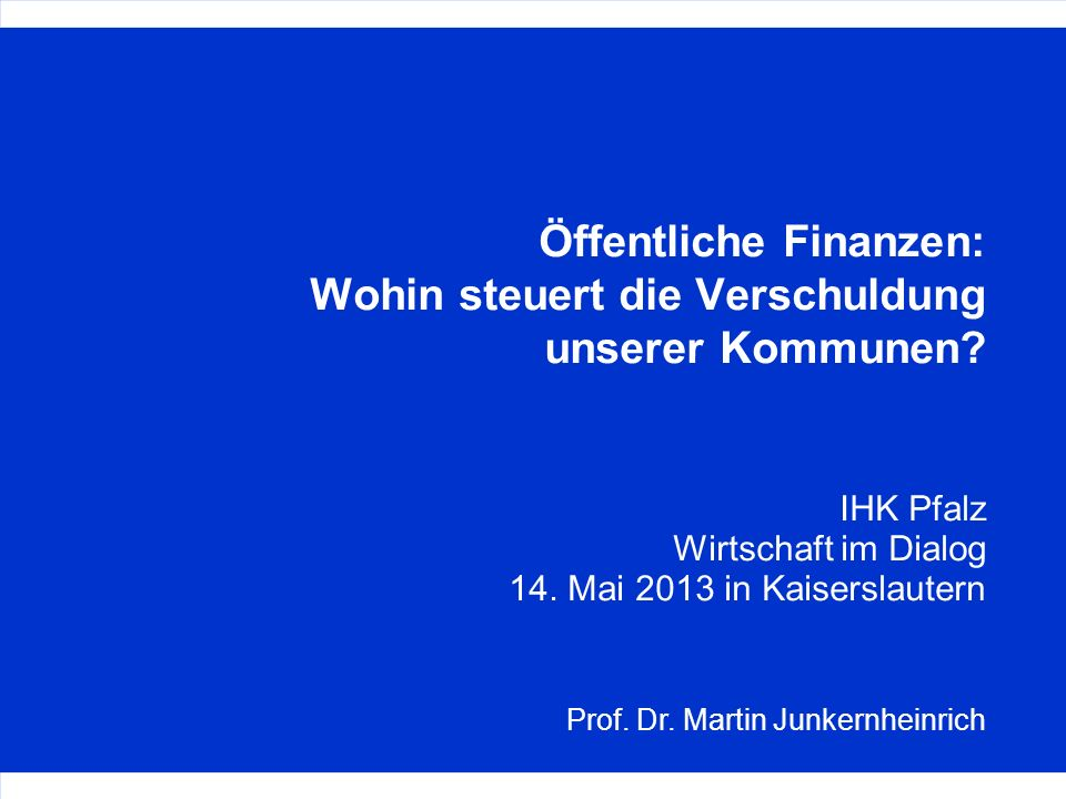 Öffentliche Finanzen: Wohin steuert die Verschuldung unserer Kommunen