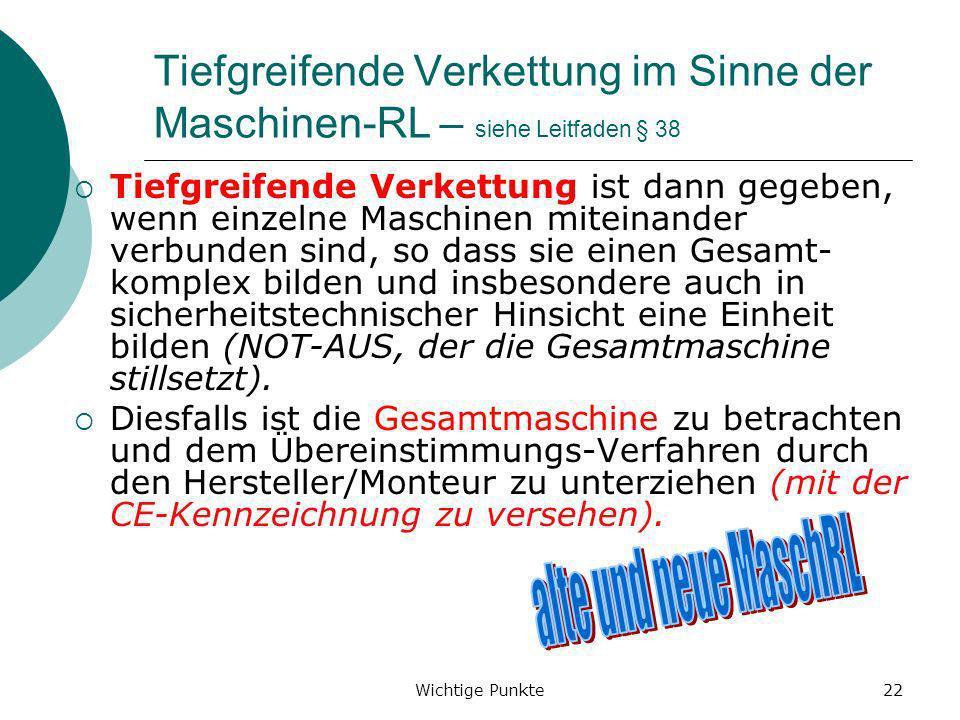 Tiefgreifende Verkettung im Sinne der Maschinen-RL – siehe Leitfaden § 38