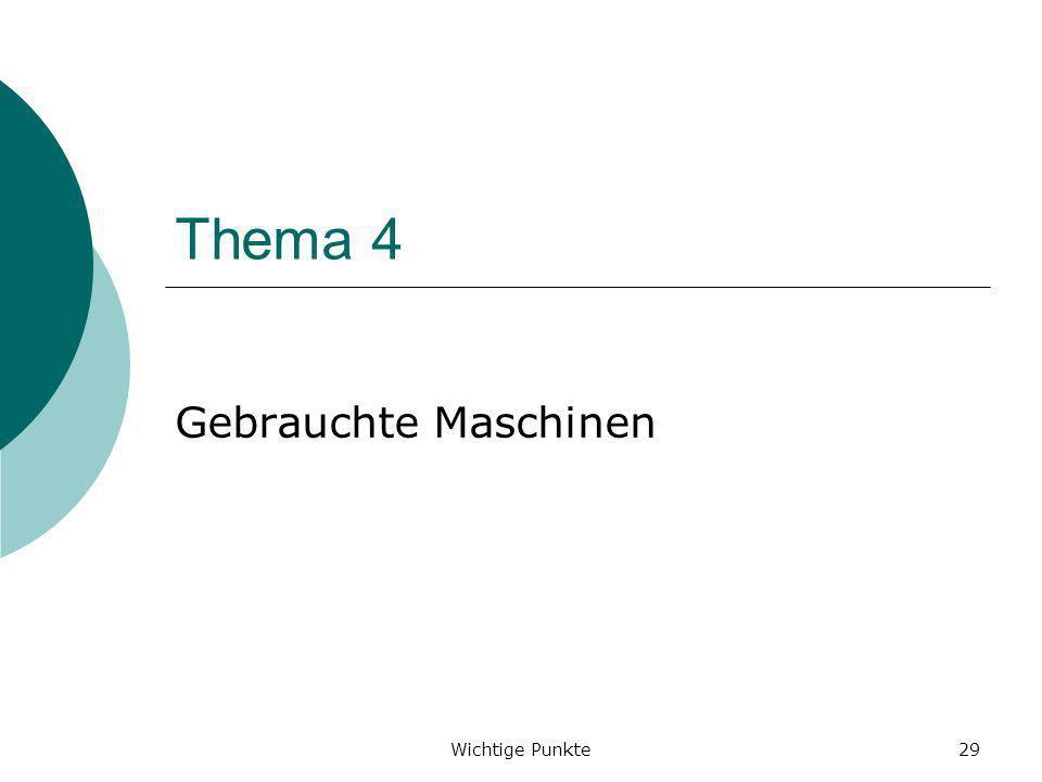 Thema 4 Gebrauchte Maschinen Wichtige Punkte