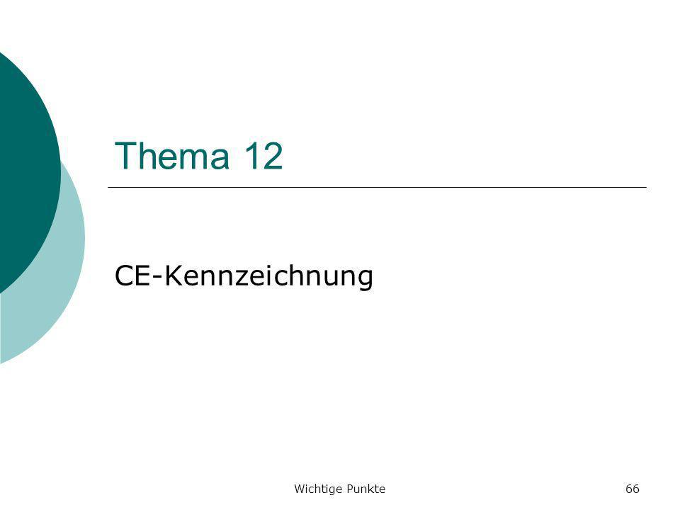 Thema 12 CE-Kennzeichnung Wichtige Punkte