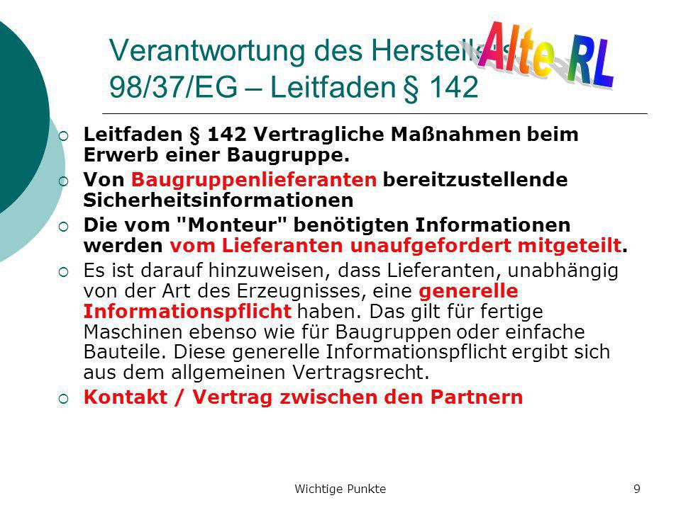 Verantwortung des Herstellers 98/37/EG – Leitfaden § 142