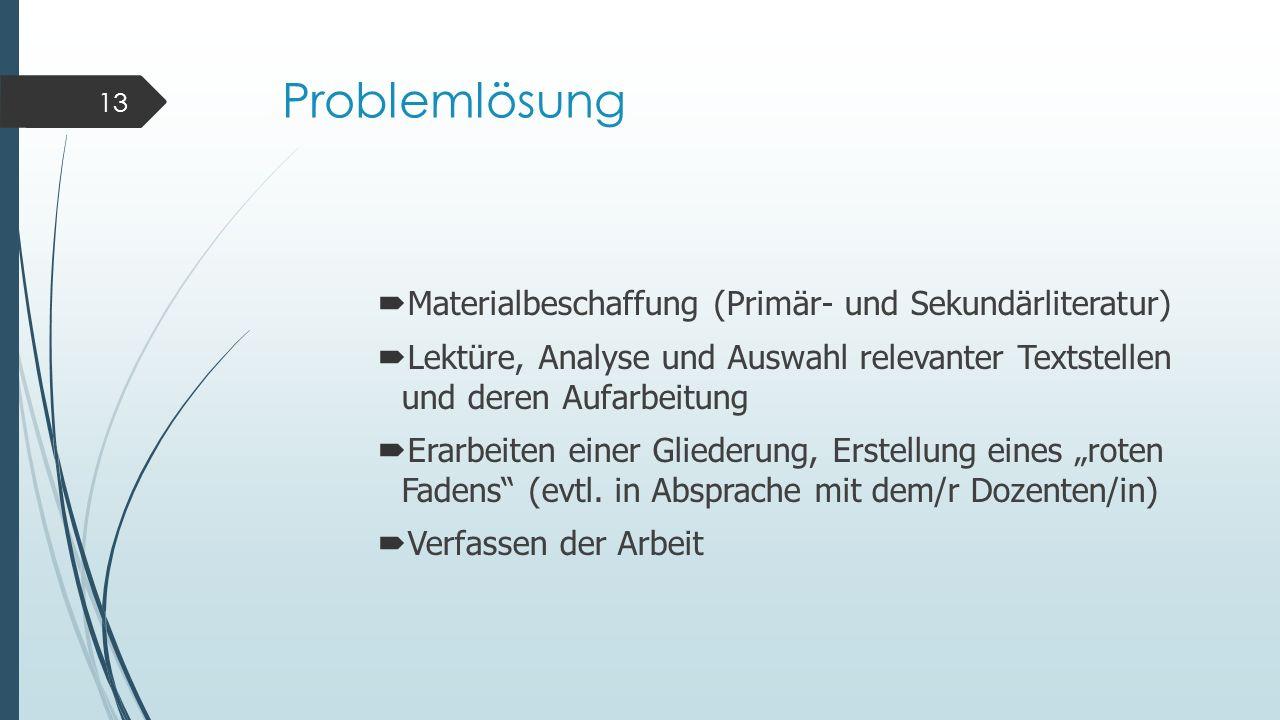 Problemlösung Materialbeschaffung (Primär- und Sekundärliteratur)