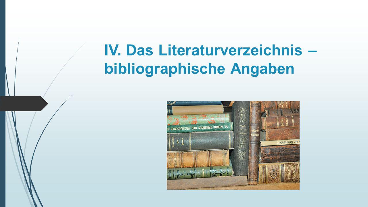 IV. Das Literaturverzeichnis – bibliographische Angaben
