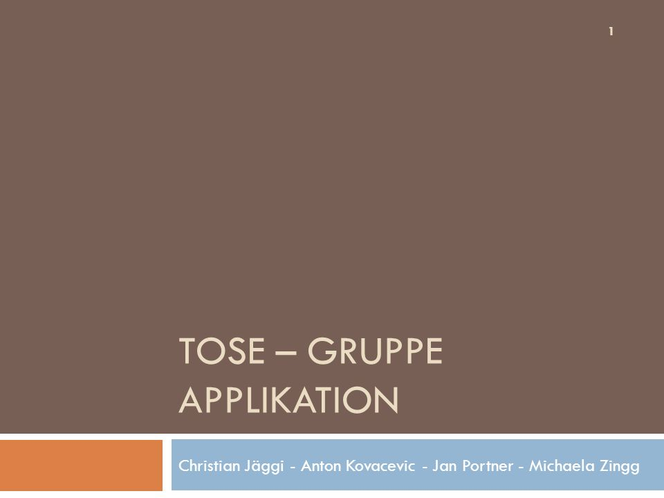 Tose – Gruppe Applikation