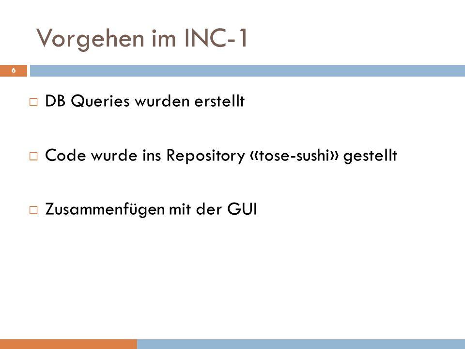 Vorgehen im INC-1 DB Queries wurden erstellt