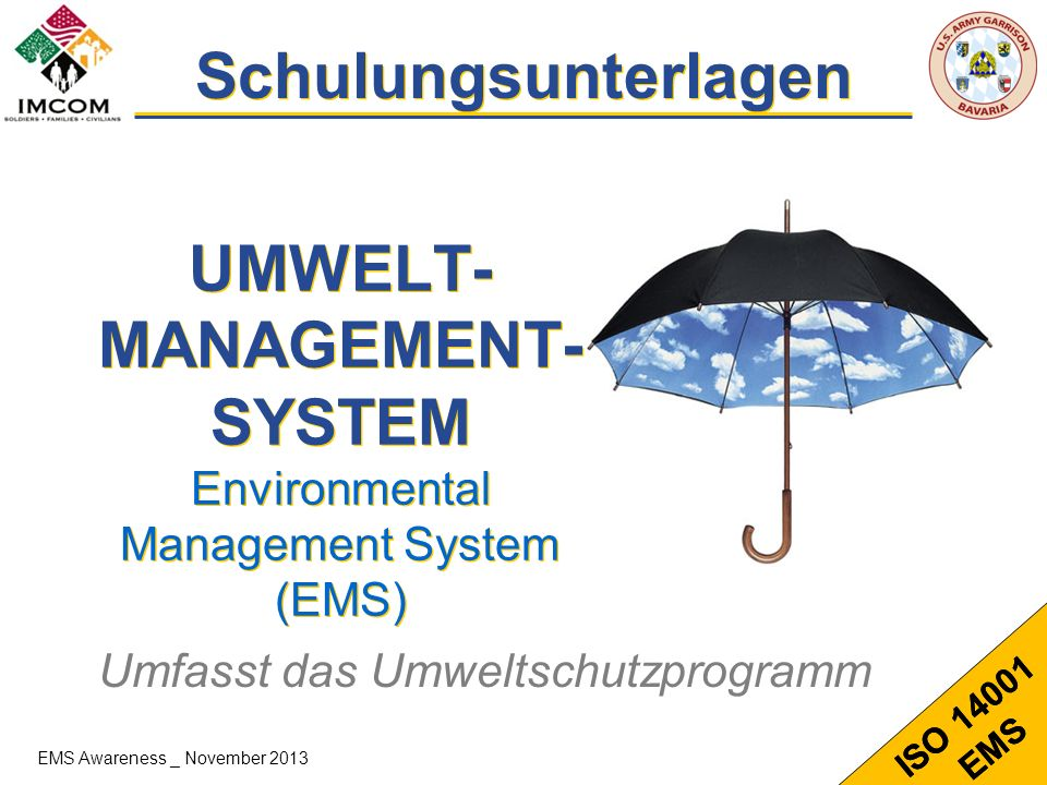 UMWELT-MANAGEMENT- SYSTEM Environmental Management System (EMS)