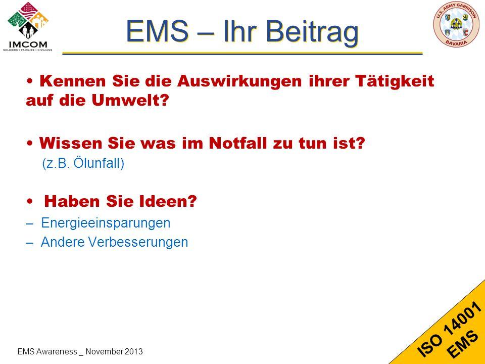 EMS – Ihr Beitrag Kennen Sie die Auswirkungen ihrer Tätigkeit auf die Umwelt Wissen Sie was im Notfall zu tun ist (z.B. Ölunfall)