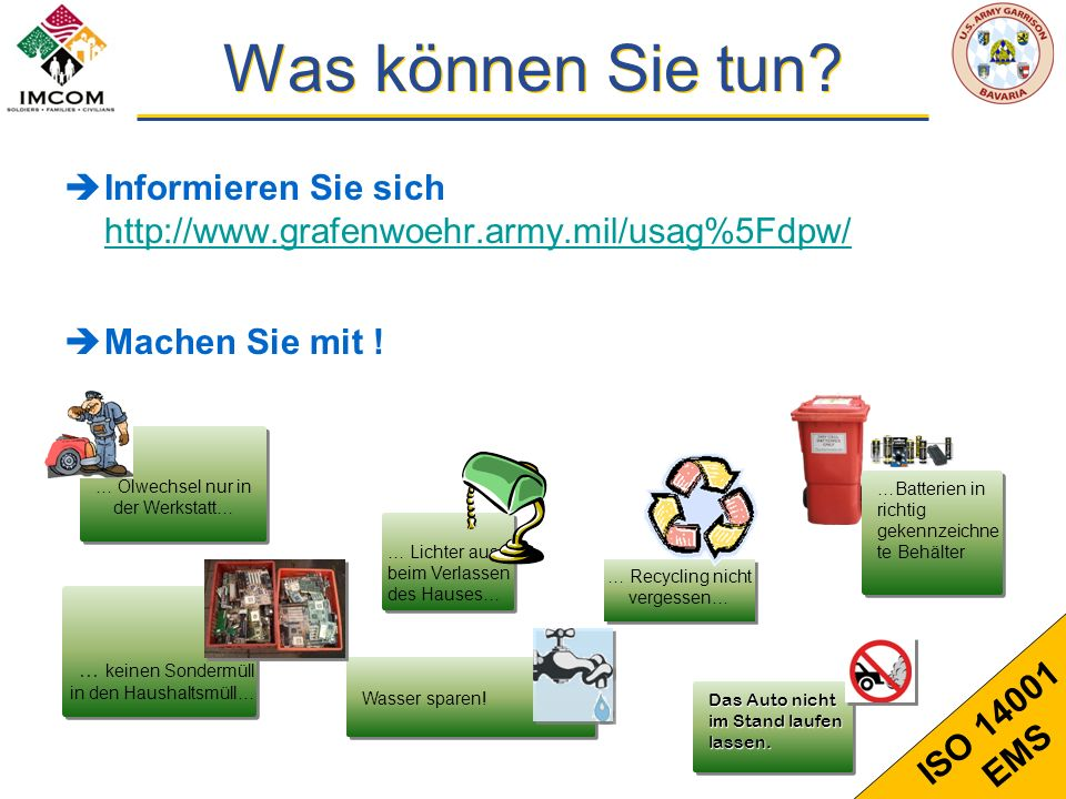 Was können Sie tun Informieren Sie sich http://www.grafenwoehr.army.mil/usag%5Fdpw/ Machen Sie mit !