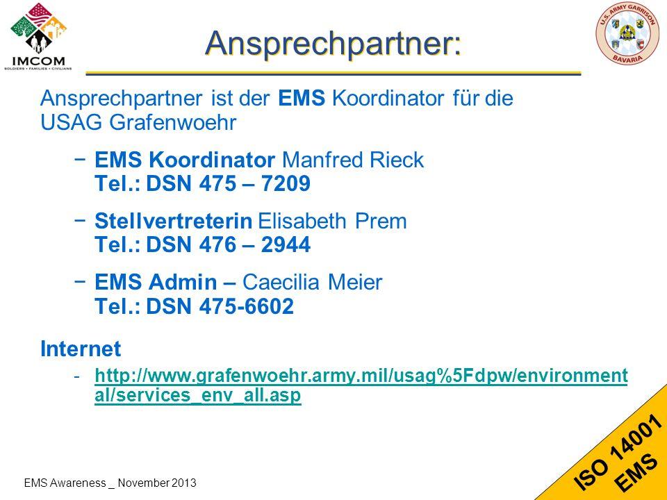 Ansprechpartner: Ansprechpartner ist der EMS Koordinator für die USAG Grafenwoehr. EMS Koordinator Manfred Rieck Tel.: DSN 475 – 7209.