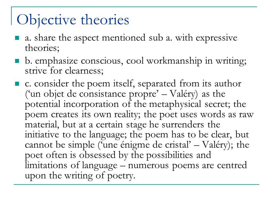 Objective theories a. share the aspect mentioned sub a. with expressive theories;