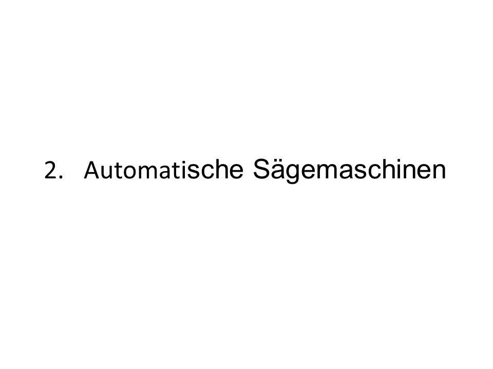 Automatische Sägemaschinen