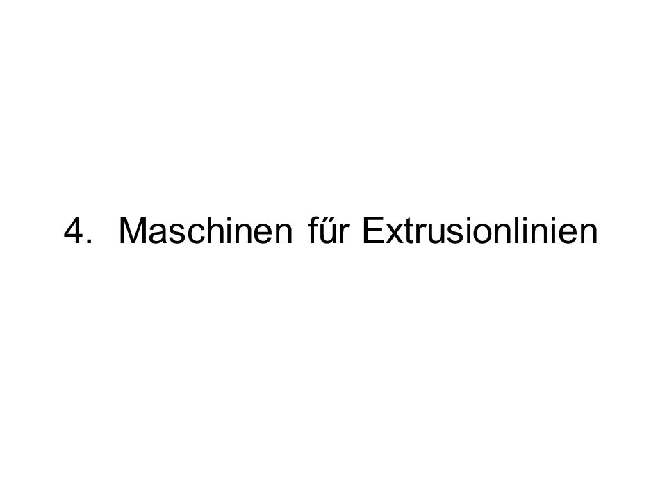 Maschinen fűr Extrusionlinien
