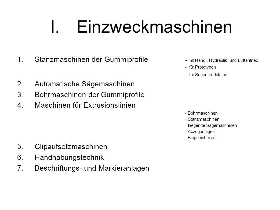 Einzweckmaschinen Stanzmaschinen der Gummiprofile - mit Hand-, Hydraulik- und Luftantrieb. - fűr Prototypen.