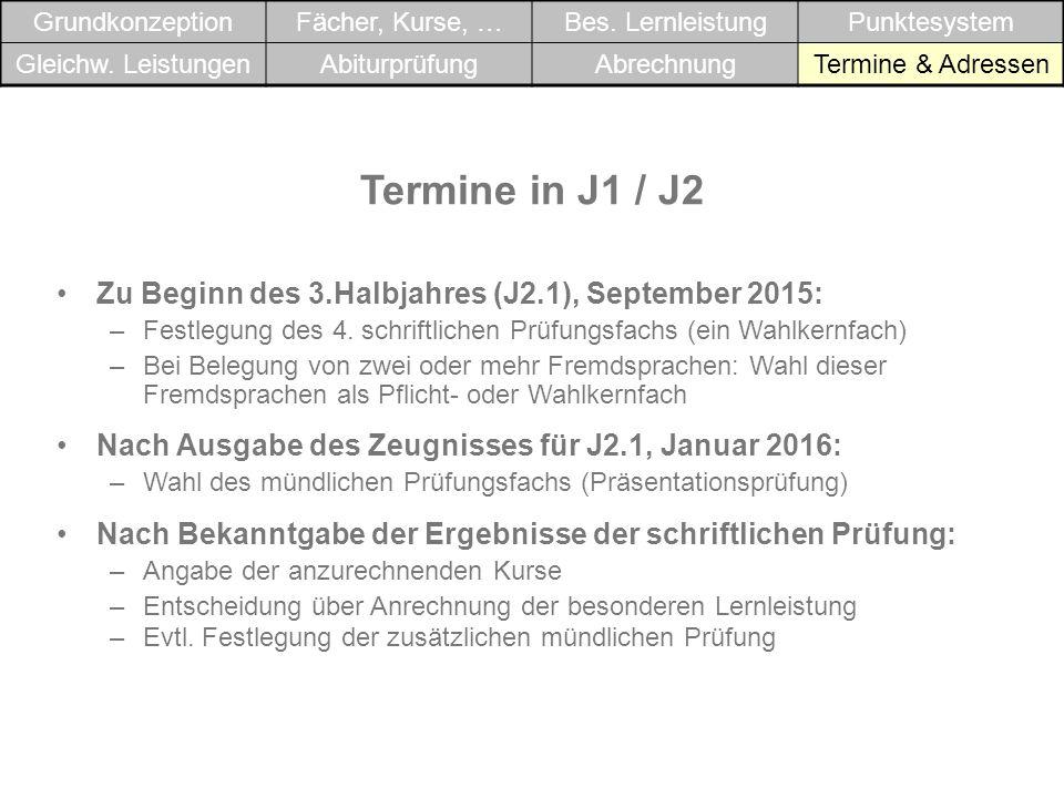 Termine in J1 / J2 Zu Beginn des 3.Halbjahres (J2.1), September 2015: