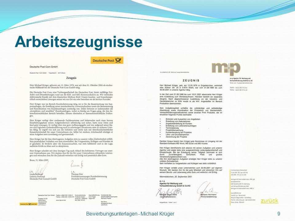 Arbeitszeugnisse zurück Bewerbungsunterlagen - Michael Krüger