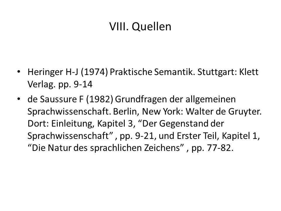 VIII. Quellen Heringer H-J (1974) Praktische Semantik. Stuttgart: Klett Verlag. pp. 9-14.