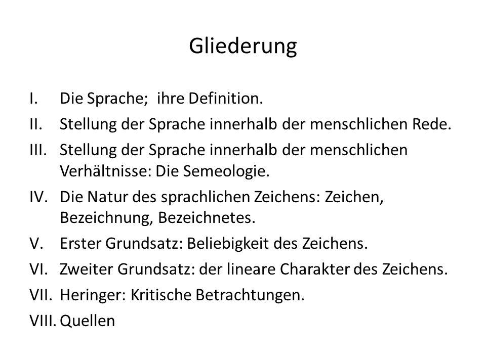 Gliederung Die Sprache; ihre Definition.