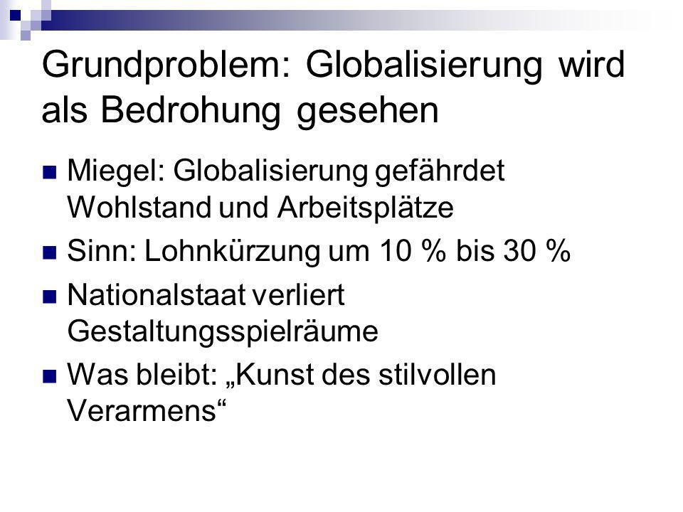 Grundproblem: Globalisierung wird als Bedrohung gesehen