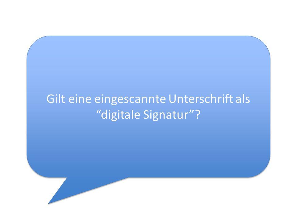 Gilt eine eingescannte Unterschrift als digitale Signatur