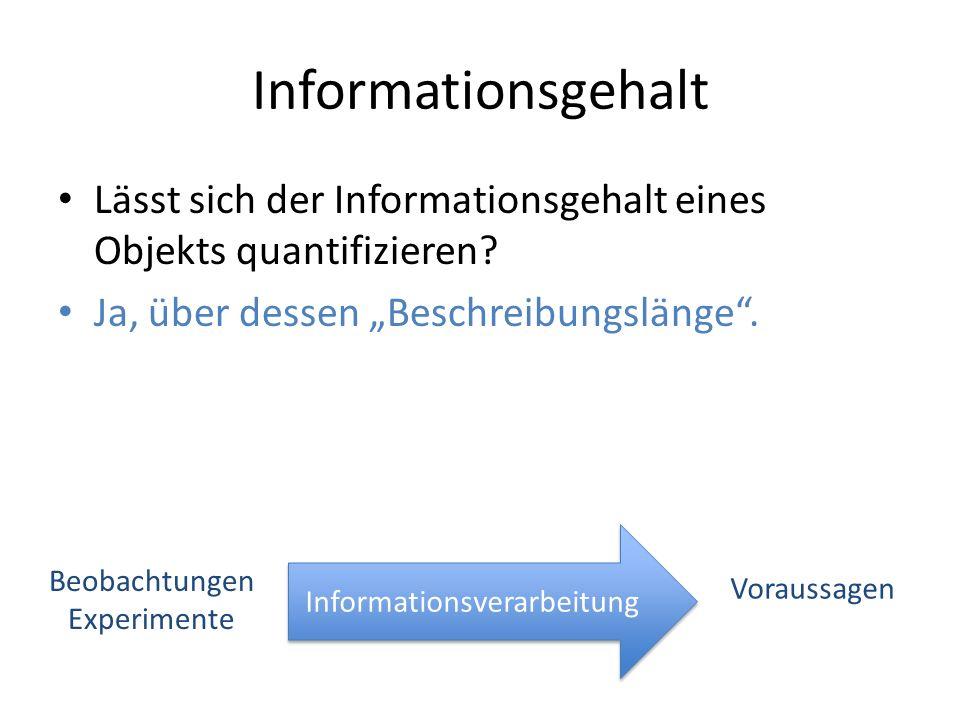 """Informationsgehalt Lässt sich der Informationsgehalt eines Objekts quantifizieren Ja, über dessen """"Beschreibungslänge ."""