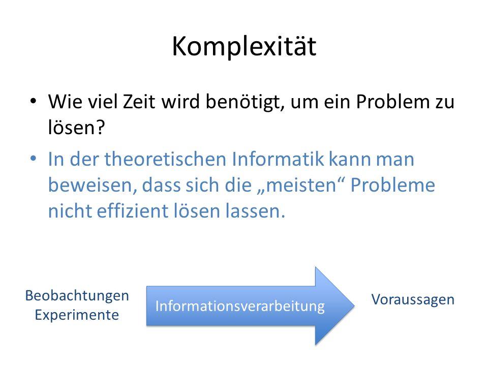 Komplexität Wie viel Zeit wird benötigt, um ein Problem zu lösen