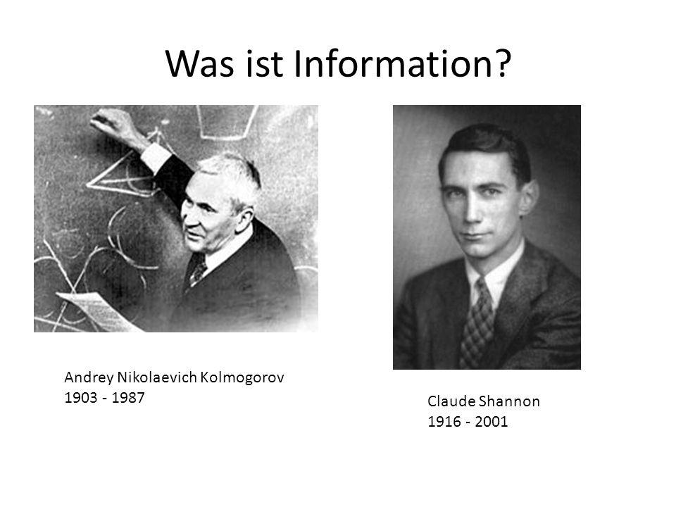 Was ist Information Andrey Nikolaevich Kolmogorov 1903 - 1987
