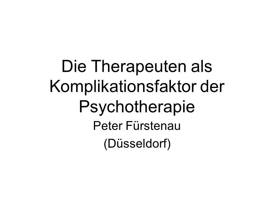 Die Therapeuten als Komplikationsfaktor der Psychotherapie