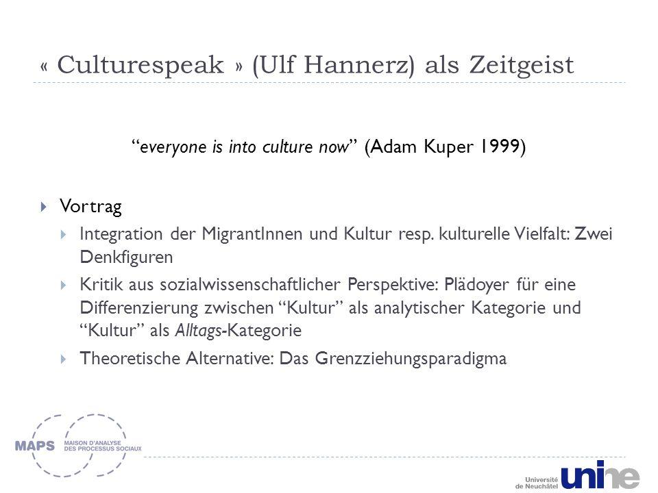 « Culturespeak » (Ulf Hannerz) als Zeitgeist