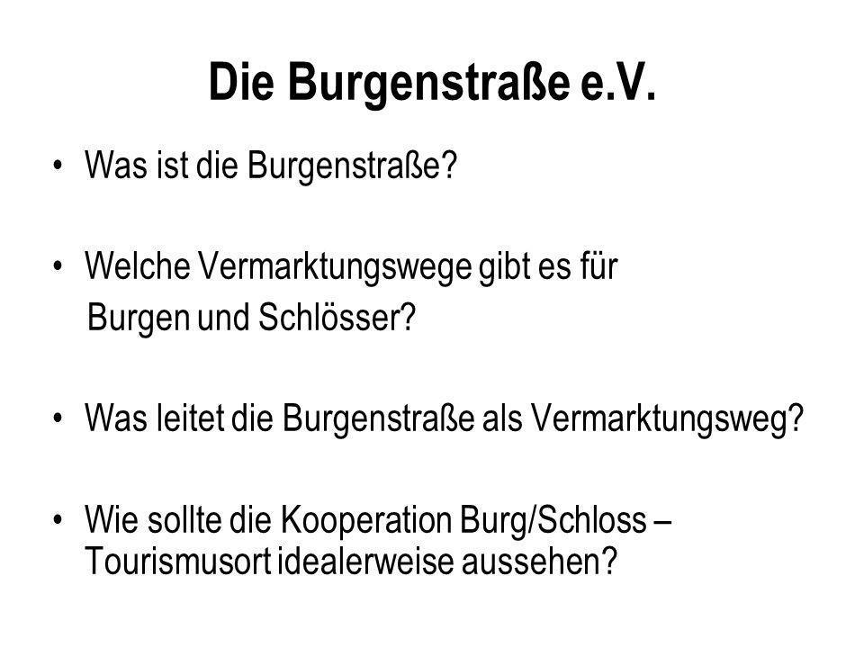 Die Burgenstraße e.V. Was ist die Burgenstraße