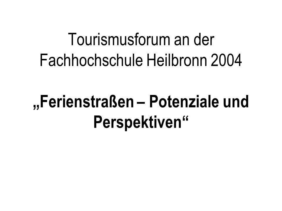 """Tourismusforum an der Fachhochschule Heilbronn 2004 """"Ferienstraßen – Potenziale und Perspektiven"""