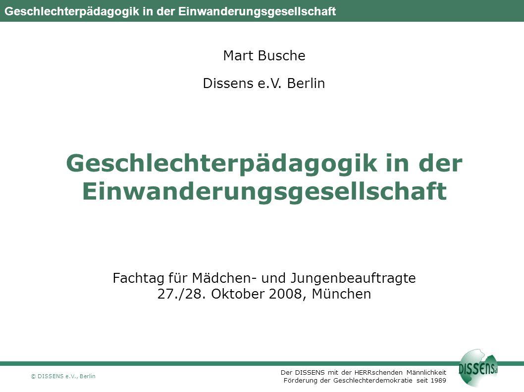 DISSENS e.V., Berlin DISSENS e.V., Berlin. Oktober 2007. Oktober 2007. Mart Busche.
