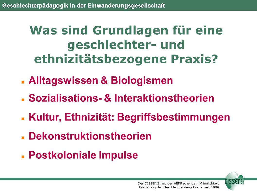 DISSENS e.V., Berlin Oktober 2007. Was sind Grundlagen für eine geschlechter- und ethnizitätsbezogene Praxis