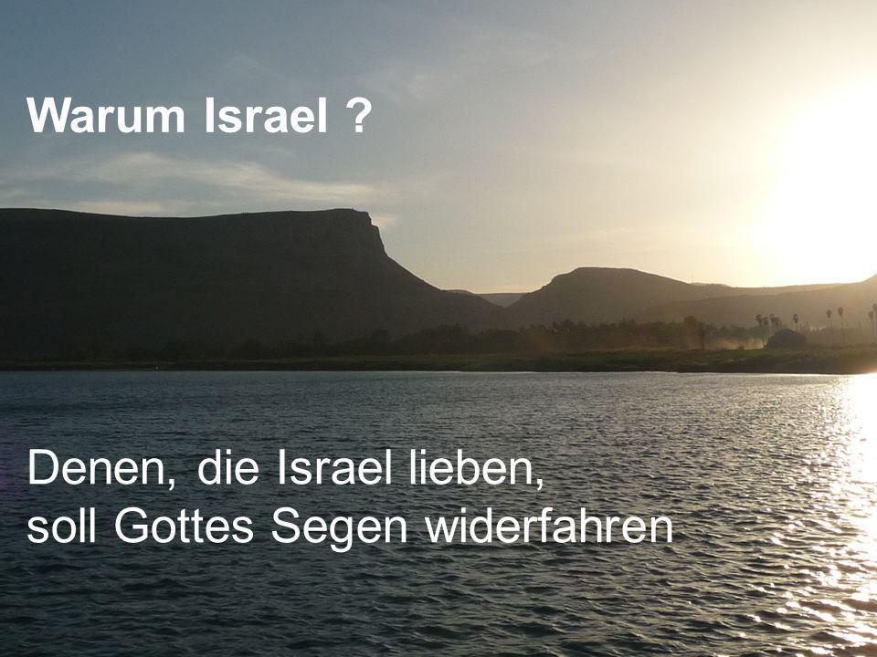Warum Israel Denen, die Israel lieben, soll Gottes Segen widerfahren