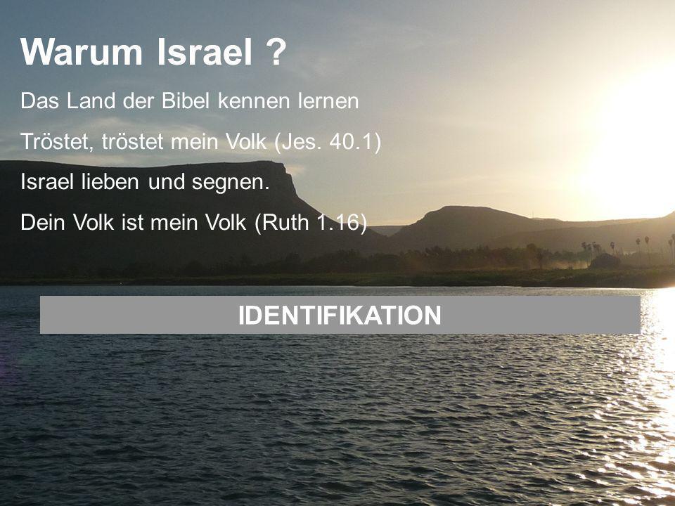 Warum Israel IDENTIFIKATION Das Land der Bibel kennen lernen