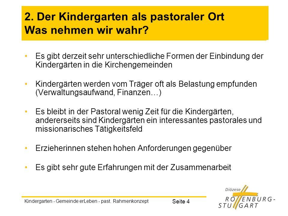 2. Der Kindergarten als pastoraler Ort Was nehmen wir wahr