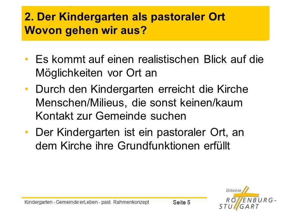 2. Der Kindergarten als pastoraler Ort Wovon gehen wir aus