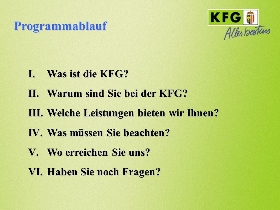 Programmablauf Was ist die KFG Warum sind Sie bei der KFG