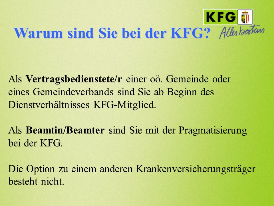 Warum sind Sie bei der KFG