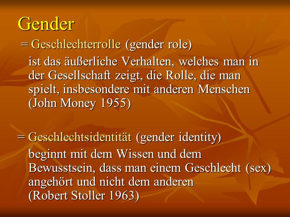 Gender = Geschlechterrolle (gender role)