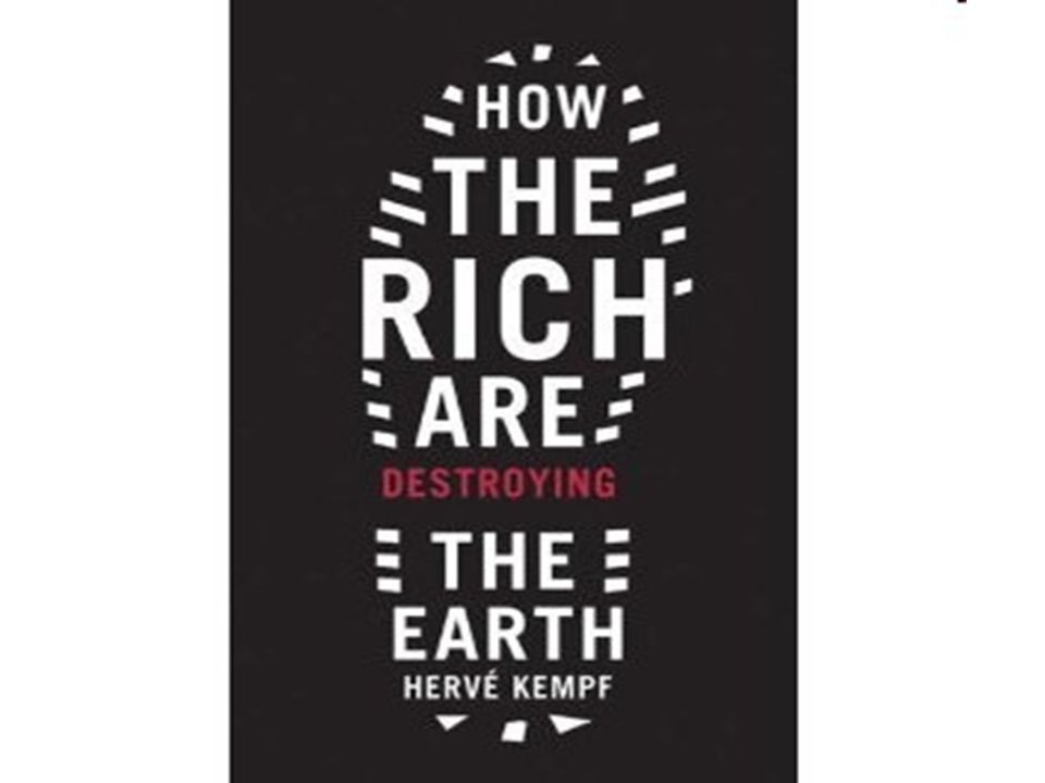 Hervé Kempf – How the Rich are Destroying the Earth